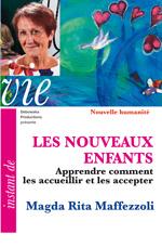 LES NOUVEAUX ENFANTS - Apprendre comment les accueillir et les accepter - Magda Rita Maffezzoli - 01NH DVD