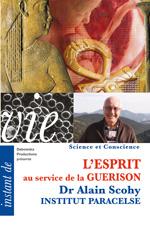 L'ESPRIT au service de la GUERISON - Dr Alain Scohy & Brigitte, Institut Paracelse - 49 SC DVD